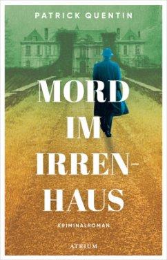 Mord im Irrenhaus - Quentin, Patrick