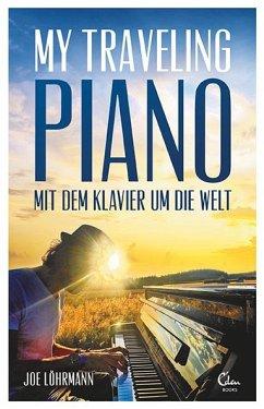 My Traveling Piano - Löhrmann, Joe