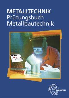 Prüfungsbuch Metallbautechnik - Ignatowitz, Eckhard;Köhler, Frank;Pahl, Hans-Joachim