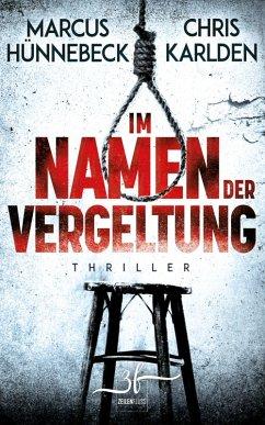 Im Namen der Vergeltung (eBook, ePUB) - Karlden, Chris; Hünnebeck, Marcus