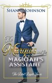The Marquis and the Magician's Assistant (The Rebel Royals Series, #4) (eBook, ePUB)