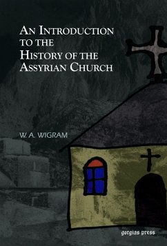 An Introduction to the History of the Assyrian Church (eBook, PDF)