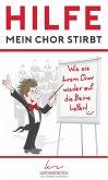 Hilfe, mein Chor stirbt (eBook, ePUB)
