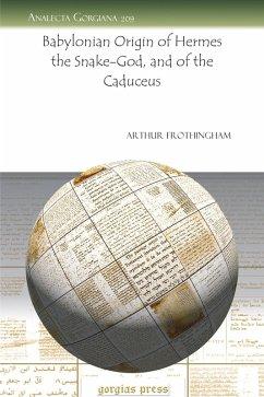 Babylonian Origin of Hermes the Snake-God, and of the Caduceus (eBook, PDF)