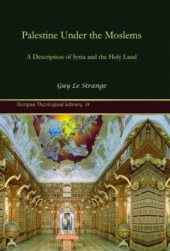 Palestine under the Moslems (eBook, PDF)
