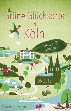 Grüne Glücksorte in Köln - Bastian, Dorothee
