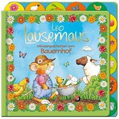Leo Lausemaus - Minutengeschichten vom Bauernhof - Witt, Sophia