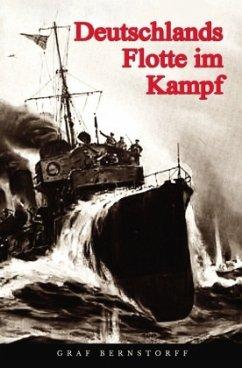Deutschlands Flotte im Kampf - Bernstorff, Graf