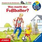 Was macht der Fußballer? / Wieso? Weshalb? Warum? Junior Bd.68 (1 Audio-CD)