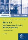 1. Ausbildungsjahr, Informationsband, Lösungen / Büro 2.1 - Kaufmann/Kauffrau für Büromanagement