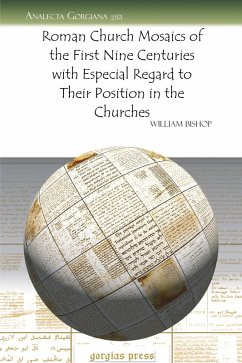 Roman Church Mosaics of the First Nine Centuries with Especial Regard to Their Position in the Churches (eBook, PDF) - Bishop, William