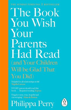 The Book You Wish Your Parents Had Read (and Your Children Will Be Glad That You Did) - Perry, Philippa