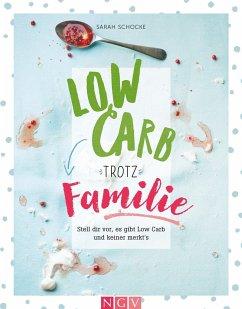 Low Carb trotz Familie - Schocke, Sarah