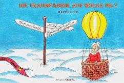 Die Traumfabrik auf Wolke Nummer 7 (eBook, ePUB) - Jud, Martina; Sadowski, Helga
