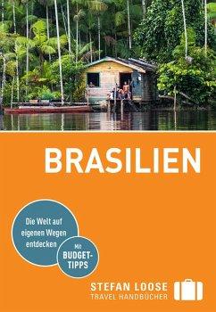 Stefan Loose Reiseführer Brasilien (eBook, ePUB) - Österreicher, Jochen; Rudhart, Werner; Taubald, Helmuth; Stockmann, Nicolas; Goerdeler, Carl
