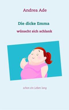 Die dicke Emma wünscht sich schlank (eBook, ePUB)