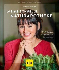 Meine schnelle Naturapotheke (Mängelexemplar) - Wenzel, Melanie