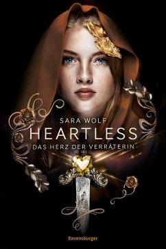 Das Herz der Verräterin / Heartless Bd.2 (eBook, ePUB) - Wolf, Sara