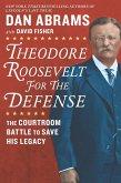 Theodore Roosevelt for the Defense (eBook, ePUB)