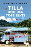 Tilla und der tote Elvis / Eifel-Krimi Bd.2