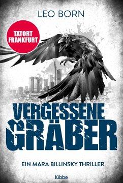 Vergessene Gräber / Mara Billinsky Bd.5 - Born, Leo