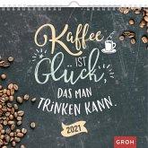 Kaffee ist Glück, das man trinken kann 2021. Dekorativer Wandkalender mit Monatskalendarium