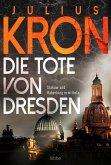 Die Tote von Dresden / Haberking und Slakow Bd.1
