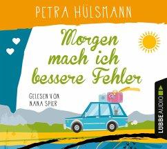Morgen mach ich bessere Fehler, 6 Audio-CD - Hülsmann, Petra