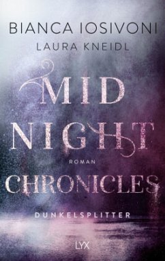 Dunkelsplitter / Midnight Chronicles Bd.3 - Iosivoni, Bianca; Kneidl, Laura