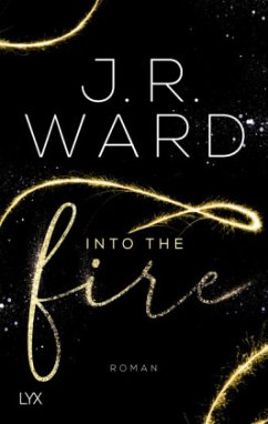 Into the Fire Bd.1 - Ward, J. R.