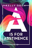 A is for Abstinence / Kellywood-Dilogie Bd.2