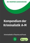 Kompendium der Kriminalistik A - M. Band 1