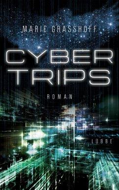 Cyber Trips / Neon Birds Bd.2 - Graßhoff, Marie