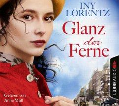 Glanz der Ferne / Berlin-Trilogie Bd.3 (6 Audio-CDs) - Lorentz, Iny