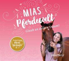 Mias Pferdewelt - Glaub an deinen Traum!, 3 Audio-CD - Bender, Mia