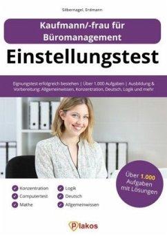 Einstellungstest Kaufmann / Kauffrau für Büromanagement - Silbernagel, Philipp; Erdmann, Waldemar