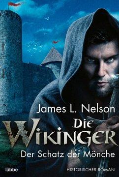 Der Schatz der Mönche / Die Wikinger Bd.7 - Nelson, James L.