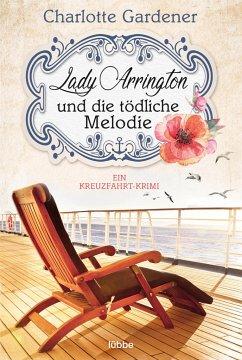 Lady Arrington und die tödliche Melodie / Mary Arrington Bd.2 - Gardener, Charlotte