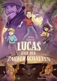Lucas und der Zauberschatten