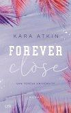 Forever Close / San Teresa University Bd.3