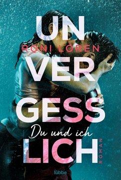 Unvergesslich / Du und ich Bd.1 - Loren, Roni