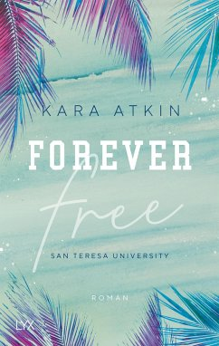 Forever Free / San Teresa University Bd.1 - Atkin, Kara
