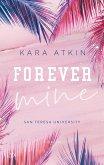 Forever Mine / San Teresa University Bd.2