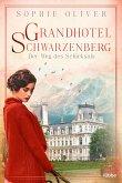 Grandhotel Schwarzenberg - Der Weg des Schicksals / Die Geschichte einer Familiendynastie Bd.1
