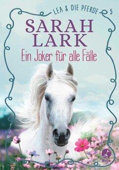 Ein Joker für alle Fälle / Lea und die Pferde Bd.5 - Lark, Sarah