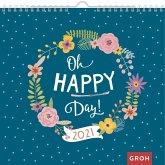 Oh happy day! 2021 Dekorativer Wandkalender mit Monatskalendarium