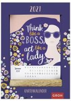 Think like a boss, act like a lady. 2021