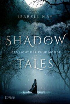 Das Licht der fünf Monde / Shadow Tales Bd.1 - May, Isabell