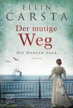 Der mutige Weg / Die Hansen-Saga Bd.5 - Carsta, Ellin