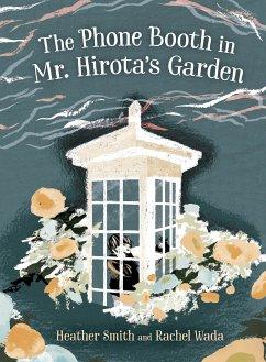 The Phone Booth in Mr. Hirota's Garden (eBook, PDF) - Smith, Heather